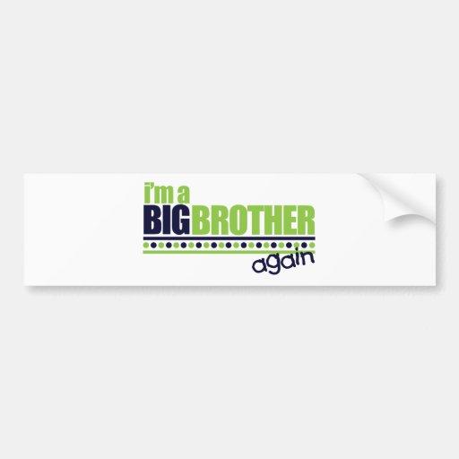 I'm the Big Brother Again Blue/Green T-shirt Bumper Sticker