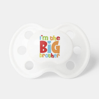 IM THE BIG BROTHER PACIFIER