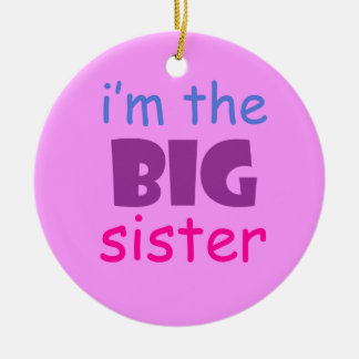 I'm the big sister ceramic ornament