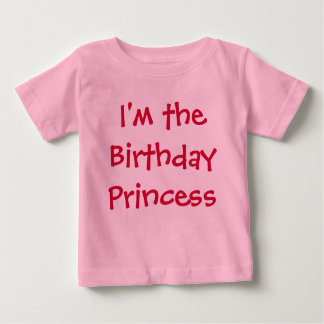 I'm the Birthday Princess Baby T-Shirt