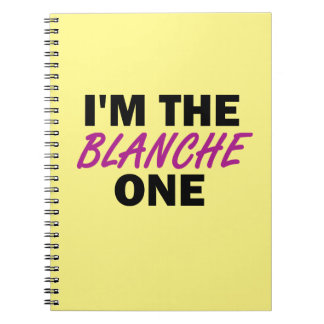 I'm the Blanche One Spiral Notebook