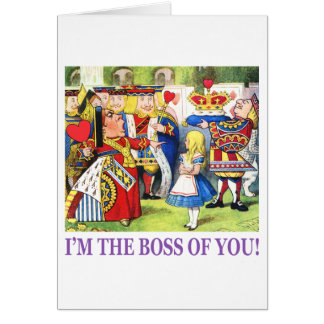 I'm The Boss of You! Greeting Card