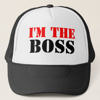 I'm The Boss Trucker Hat
