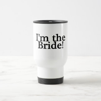 Im The Bride 15 Oz Stainless Steel Travel Mug
