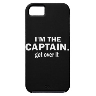 I'm the Captain. Get over it. - Funny Boating iPhone 5 Cover