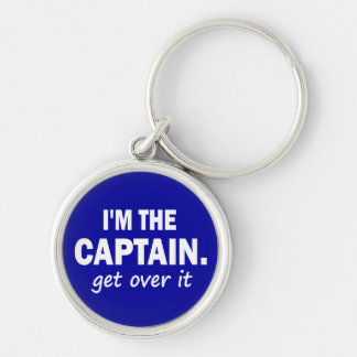 I'm the Captain. Get over it - funny Keychains