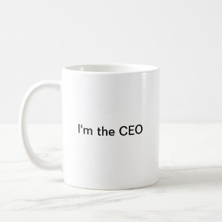 I'm the CEO Coffee Mug