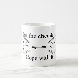 I'm the chemist... coffee mug