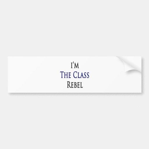 I'm The Class Rebel Bumper Sticker