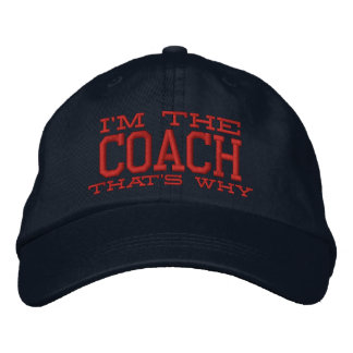 I'm the Coach That's why Embroidered Hats
