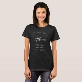 I'm the crazy Allison T-Shirt