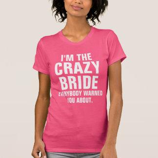 I'm the crazy Bride T Shirt