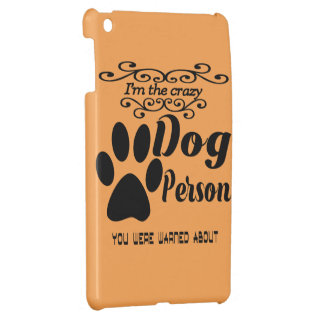 I'm the crazy dog person you were warned about iPad mini cover