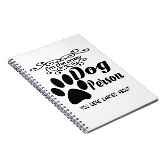 I'm the crazy dog person you were warned about notebooks