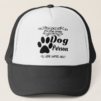 I'm the crazy dog person you were warned about trucker hat