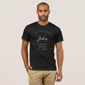 I'm the crazy Justin T-Shirt