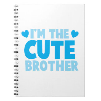 I'm the cute brother notebook