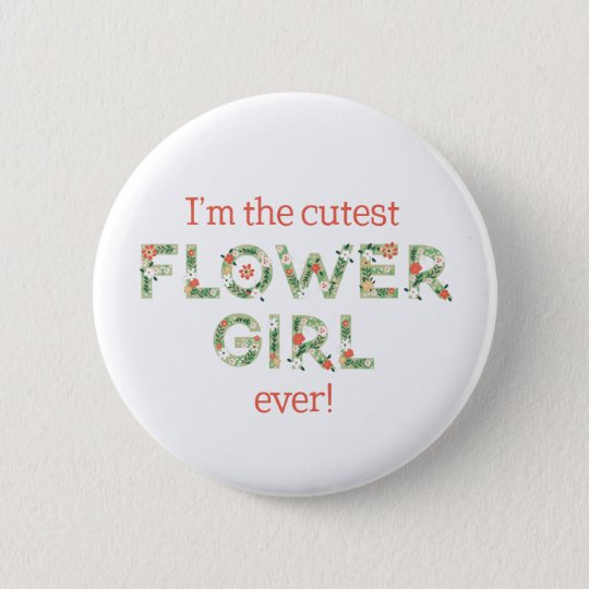 I'm The Cutest Flower Girl Button