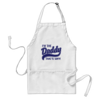 I'm The Daddy That's Why Standard Apron