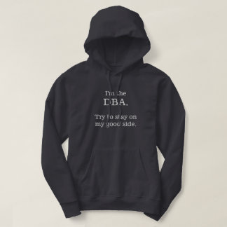 I'm the DBA. Try to stay on my good side. Hoodie