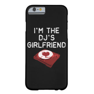 I'm The DJ's Girlfriend iPhone 6/6s Case