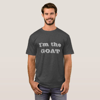 I'm the GOAT T-Shirt