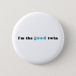 I'm The Good Twin 2 Inch Round Button