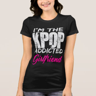 I'm The KPOP Addicted Girlfriend - Couple Design T-Shirt