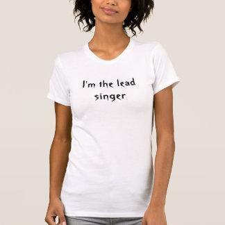I'm the lead singer T-Shirt