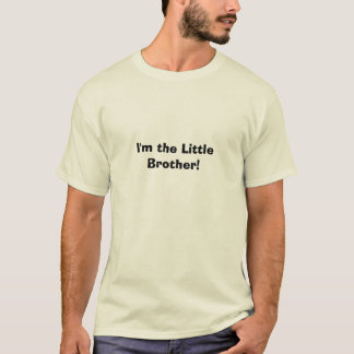 I'm the Little Brother! T-Shirt