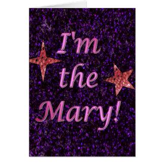 """""""I'm the Mary!"""" Card"""