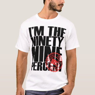 I'm the ninety nine percent T-Shirt