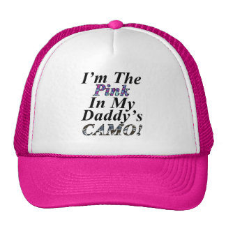 Im The Pink In My Daddys Camo Trucker Hat