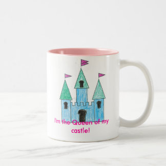 I'm the Queen of my castle Mug
