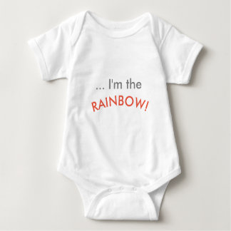 ... I'm the rainbow! Baby Bodysuit