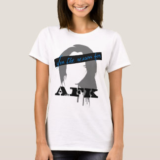 I'm The Reason For AFK T-Shirt