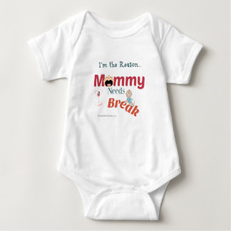 I'm The Reason Mommy Needs A Break Baby Bodysuit