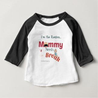 I'm The Reason Mommy Needs A Break Baby T-Shirt