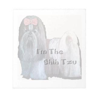 I'm the Shih Tzu - Note Pad