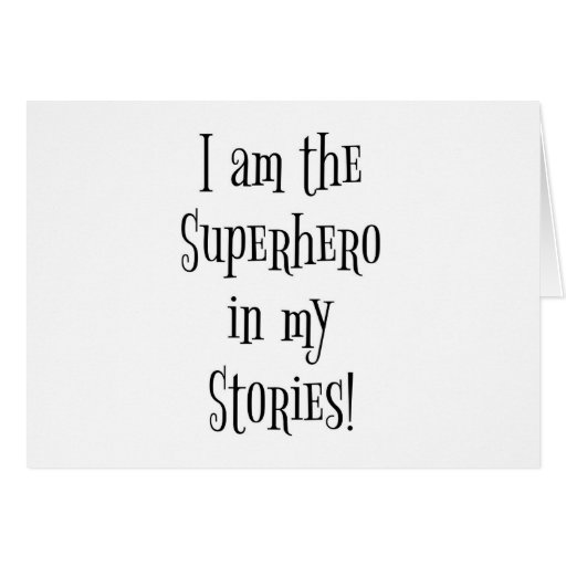 I'm the Superhero in my stories Cards