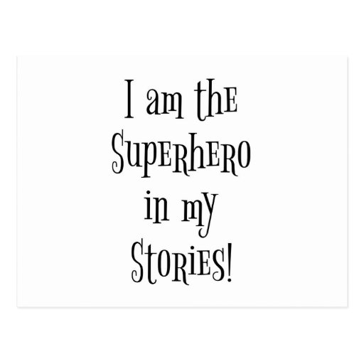 I'm the Superhero in my stories Postcard