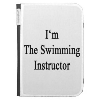 I'm The Swimming Instructor Cases For The Kindle