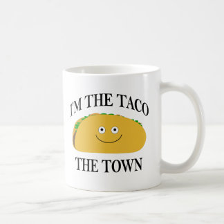 I'm The Taco The Town Coffee Mug