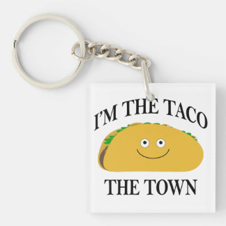 I'm The Taco The Town Keychain
