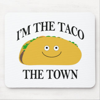 I'm The Taco The Town Mouse Pad