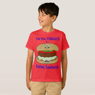 I'm the TOMATO in a Sibling Sandwich T-Shirt