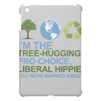 I'm the tree-hugging, pro-choice, liberal hippie y iPad mini covers