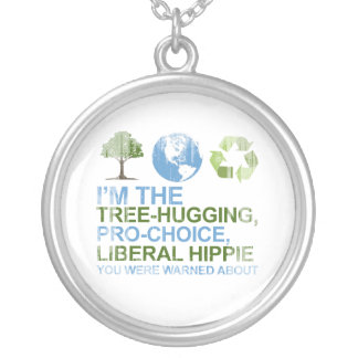 I'm the tree-hugging, pro-choice, liberal hippie y custom necklace