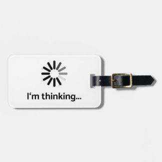 I'm thinking (loading | nerd) white background luggage tag