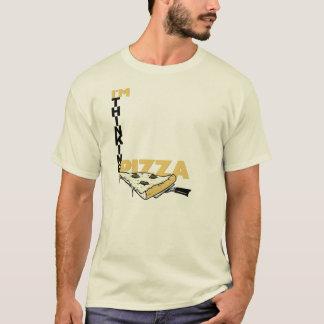 I'm Thinking Pizza T-Shirt